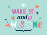 Stylish typographic poster -Wake up and be awesome — Stock Vector