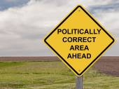 Caution - Politically Correct Area Ahead — Stock Photo