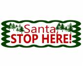 Santa stop here — Stock Vector