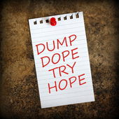 Dump Dope, Try Hope — Stock Photo
