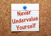 Never Undervalue Yourself — Stock Photo