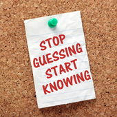 Stop Guessing Start Knowing — 图库照片