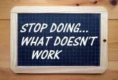 Sluta göra vad som inte fungerar — Stockfoto