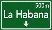 La Habana Cuba Highway Road Sign — Stock Photo