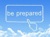 Be prepared message cloud shape — Stock Photo