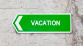 Green sign - Vacation — Foto Stock