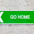 Green sign - Go home — Stock Photo #52938273