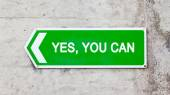 Green sign - Yes you can — Stock Photo