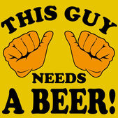 This guy needs a beer text — Stock Vector