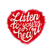 Hand lettering typography poster 'Listen to your heart' — Stock Vector