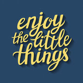 Hand lettering  typography poster 'Enjoy the little things' — Stock Vector