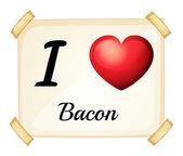 I love bacon — Stock Vector