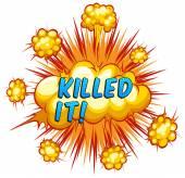 Killed it — Stock Vector