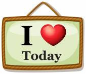 I love today — Vetor de Stock