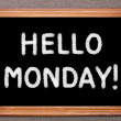 Hello Monday ! — Stock Photo #56053327