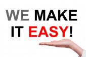 We make it easy ! — Stock Photo