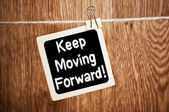 Keep Moving Forward ! — Stock Photo