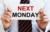 Next Monday — Stock Photo