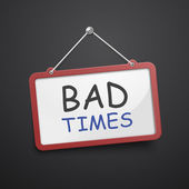Bad times hanging sign — Stock Vector