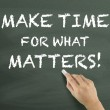 Make time for what matters written by hand — Stock Photo #70258629