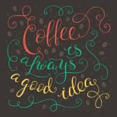 Retro quote Coffee is always a goog idea — Stock Vector