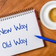 New way- old way written on a notepad — Stock Photo #59294859