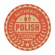 Постер, плакат: Abstract stamp or label with the text Authentic Polish Cuisine