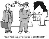 """I'm here to provide you a legal lifeboat."" — Stock Vector"