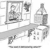 """""""You want it delivered by when?"""" — Stock Vector"""