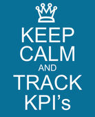 Keep Calm and Track KPI's — Stock Photo