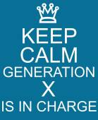 Keep Calm Generation X is in Charge Blue Sign — Stock Photo