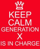 Keep Calm Generation X is in Charge Red Sign — Stock Photo