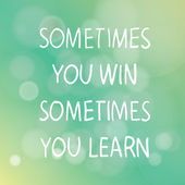 Sometimes You Win Sometimes You Learn — Stock Vector