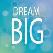 Dream Big — Stock Vector
