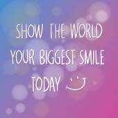 Show The World Your Biggest Smile Today — Stockvektor