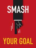 Word SMASH YOUR GOAL — Stock Vector