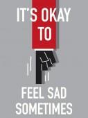 Words IT IS OK TO FEEL SAD SOMETIMES — ストックベクタ