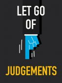 Words LET GO OF JUDGEMENTS — Stockvektor