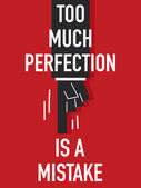 Words TOO MUCH PERFECTION IS A MISTAKE — 图库矢量图片