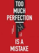 Words TOO MUCH PERFECTION IS A MISTAKE — Vector de stock