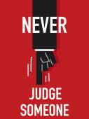 Words NEVER JUDGE SOMEONE — Stock Vector