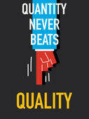 Words QUANTITY NEVER BEATS QUALITY — Stock Vector