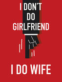 Words I DON'T DO GIRLFRIEND I DO WIFE — Stock vektor