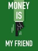 Words MONEY IS MY FRIEND — Stock Vector