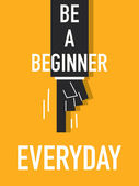 Words BE A BEGINNER EVERYDAY — Stock Vector