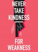 Words NEVER TAKE KINDNESS FOR WEAKNESS — Stockvector