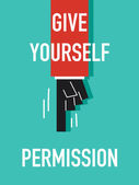 Words GIVE YOURSELF PERMISSION — Stock Vector
