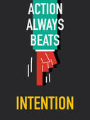 Words ACTION ALWAYS BEATS INTENTION — Stock Vector