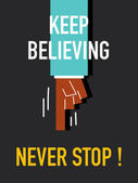 Words KEEEP BELIEVING NEVER STOP — Stock Vector