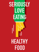 Words SERIOUSLY LOVE EATING HEALTHY FOOD — Stock Vector